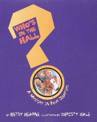 Image for Who's in the Hall? A Mystery in Four Chapters