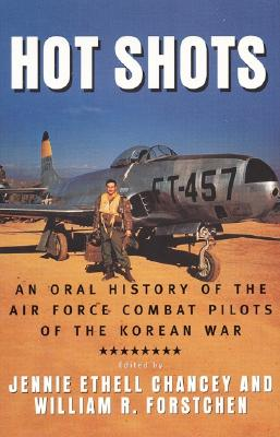 Image for Hot Shots: An Oral History of the Air Force Combat Pilots of the Korean War