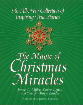 Image for Magic of Christmas Miracles : An All-New Collection of Inspiring True Stories