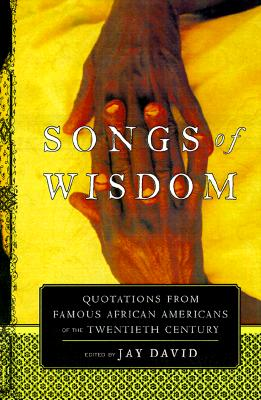 Image for Songs of Wisdom: Quotations From Famous African Americans Of The Twentieth Century