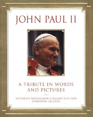 Image for John Paul II: A Tribute in Words and Pictures
