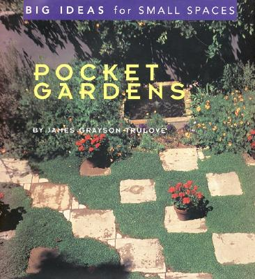 Image for Pocket Gardens (Big ideas for small spaces)