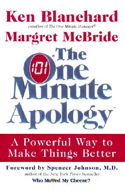 The One Minute Apology: A Powerful Way to Make Things Better, Ken Blanchard, Margret McBride