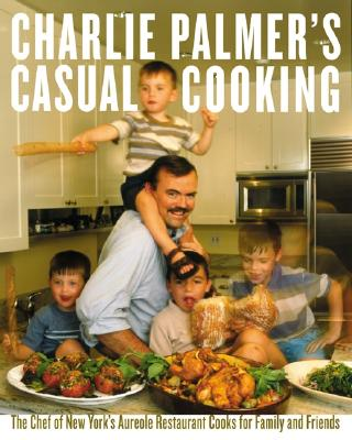 Image for Charlie Palmer's Casual Cooking