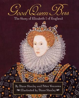 Image for Good Queen Bess : The Story of Elizabeth I of England