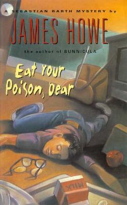 Image for Eat Your Poison, Dear (Sebastian Barth Mysteries)