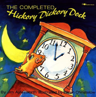 Image for The Completed Hickory Dickory Dock (Aladdin Picture Books)