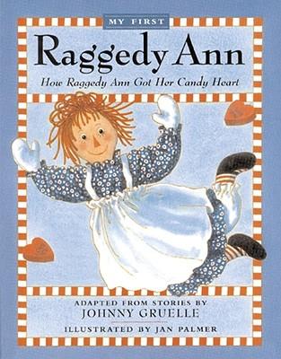 How Raggedy Ann Got Her Candy Heart, Gruelle, Johnny; Palmer, Jan [Illustrator]