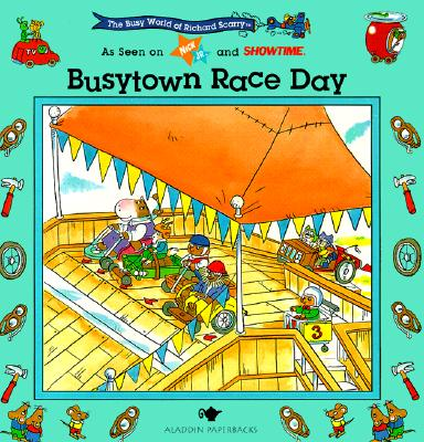 Busytown Race Day (The Busy World of Richard Scarry), Scarry, Richard