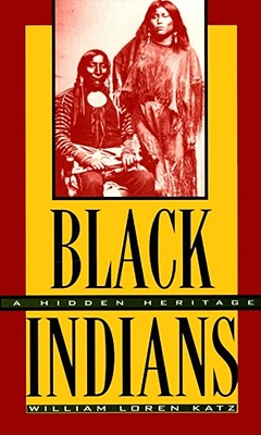 Black Indians: A Hidden Heritage, William Loren Katz