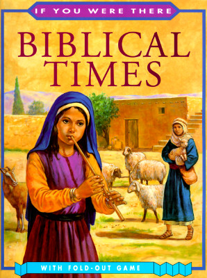 Image for Biblical Times (If You Were There)