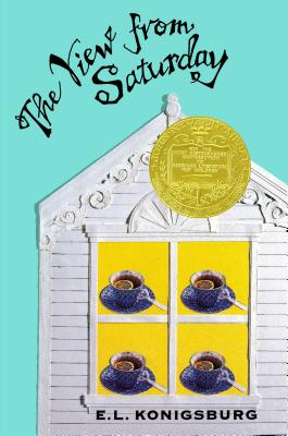 The View From Saturday (Newbery Medal Book), E.L. KONIGSBURG