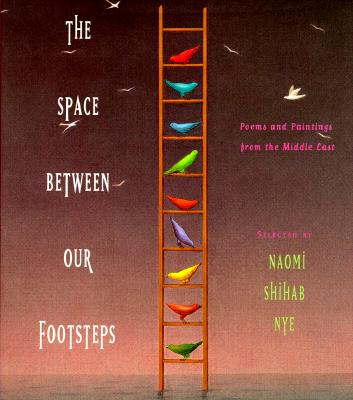 Image for The Space Between Our Footsteps: Poems and Paintings from the Middle East