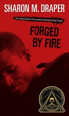 FORGED BY FIRE (HAZELWOOD HIGH, NO 2), DRAPER, SHARON M.