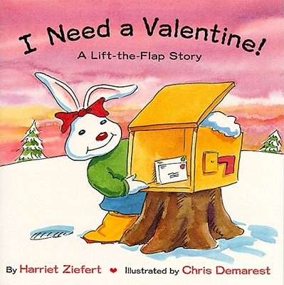 Image for I Need a Valentine! A Lift-the-Flap Story