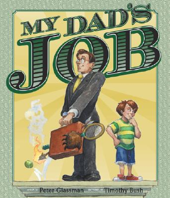My Dad's Job, Peter Glassman