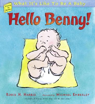 Image for Hello Benny! What It's Liike to Be a Baby