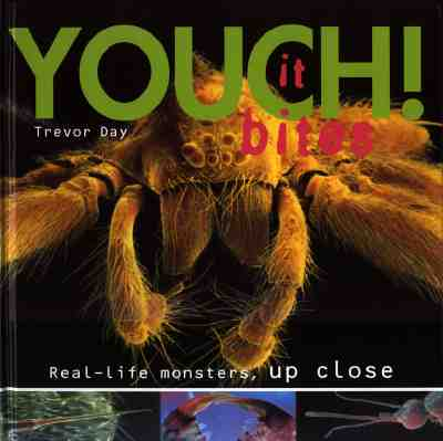 Image for Youch! It Bites: Real-life Monsters Up Close by Day, Trevor; Science Photo Library