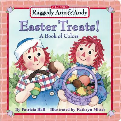 Image for Raggedy Ann and Andy: Easter Treats, A Book of Colors