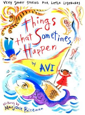 Image for Things That Sometimes Happen: Very Short Stories for Little Listeners (ST potential)