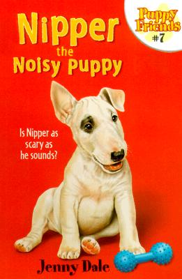 Image for Nipper the Noisy Puppy (Puppy Friends)