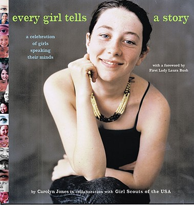 Image for Every Girl Tells a Story: A Celebration of Girls Speaking Their Minds
