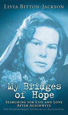 "My Bridges of Hope, ""Bitton-Jackson, Livia"""
