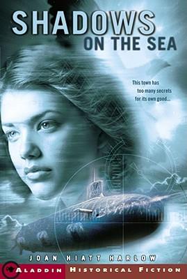 Shadows on the Sea (Aladdin Historical Fiction), Joan Hiatt Harlow