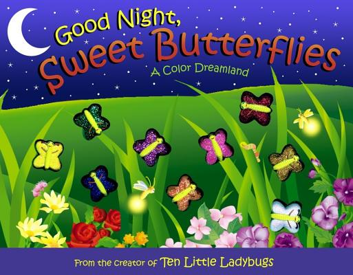 Image for Good Night, Sweet Butterflies: A Color Dreamland