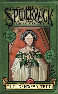 The Ironwood Tree  (The Spiderwick Chronicles Book 4), Diterlizzi, Tony; Black, Holly