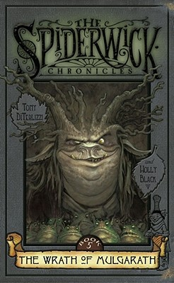 The Wrath of Mulgarath (The Spiderwick Chronicles), Black, Holly; DiTerlizzi, Tony