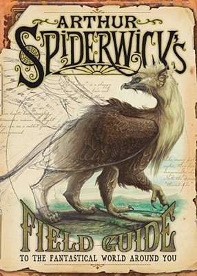 Arthur Spiderwick's Field Guide to the Fantastical World Around You, Holly Black; Tony DiTerlizzi