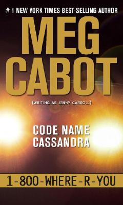 Image for Code Name Cassandra (1-800-Where-R-You)