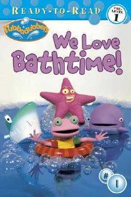 Image for We Love Bathtime (Rubbadubbers)