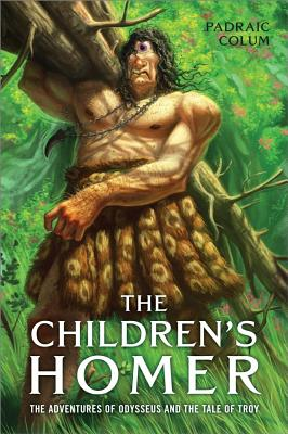 Childrens Homer : The Adventures of Odysseus and the Tale of Troy, PADRAIC COLUM, WILLY POGANY