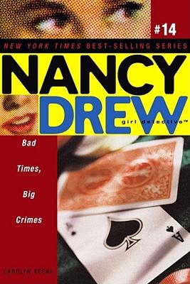 Bad Times Big Crimes (Nancy Drew #14), Carolyn Keene