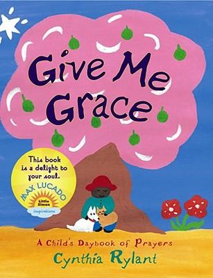 """Give Me Grace, """"Rylant, Cynthia"""""""