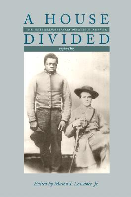 Image for A House Divided: The Antebellum Slavery Debates in America, 1776-1865