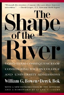 Image for The Shape of the River: Long-Term Consequences of Considering Race in College and University Admissions