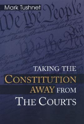 Image for Taking the Constitution Away from the Courts