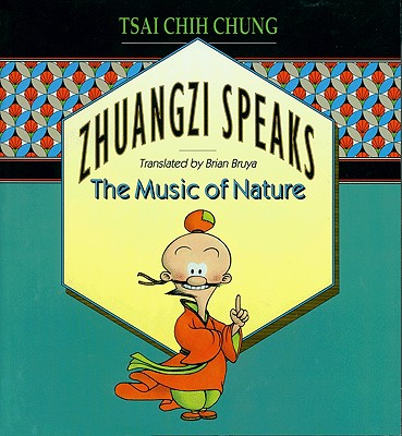 Image for Zhuangzi Speaks: The Music of Nature