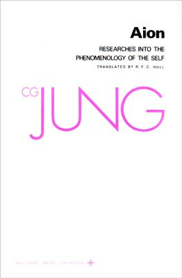 Image for Aion: Researches into the Phenomenology of the Self (Collected Works of C.G. Jung Vol.9 Part 2)