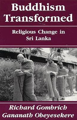 Buddhism Transformed, Gombrich, Richard; Obeyesekere, Gananath