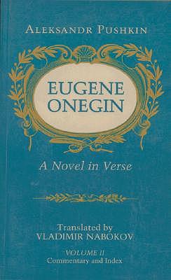 Eugene Onegin: A Novel in Verse, Vol. 2, Aleksandr Sergeevich Pushkin; Vladimir Nabokov
