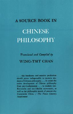 Image for SOURCE BOOK IN CHINESE PHILOSOPHY, A TRANSLATED AND COMPILED BY WING-TSIT CHAN