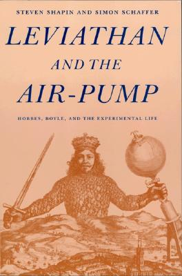 Image for Leviathan and the Air-Pump: Hobbes, Boyle, and the Experimental Life