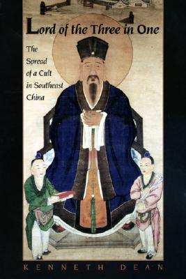 Image for Lord of the Three in One: The Spread of a Cult in Southeast China