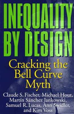 Image for Inequality by Design: Cracking the Bell Curve Myth