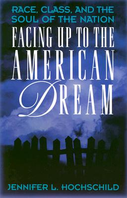Facing Up to the American Dream, Hochschild, Jennifer L.
