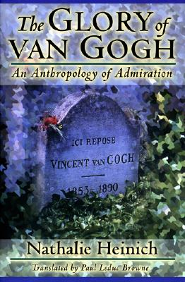 Image for GLORY OF VAN GOGH: An Anthropology of Admiration